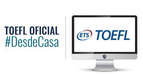 Ya puedes dar el TOEFL oficial #DesdeCasa